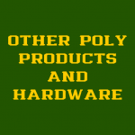 OTHER POLY PRODUCTS & HARDWARE